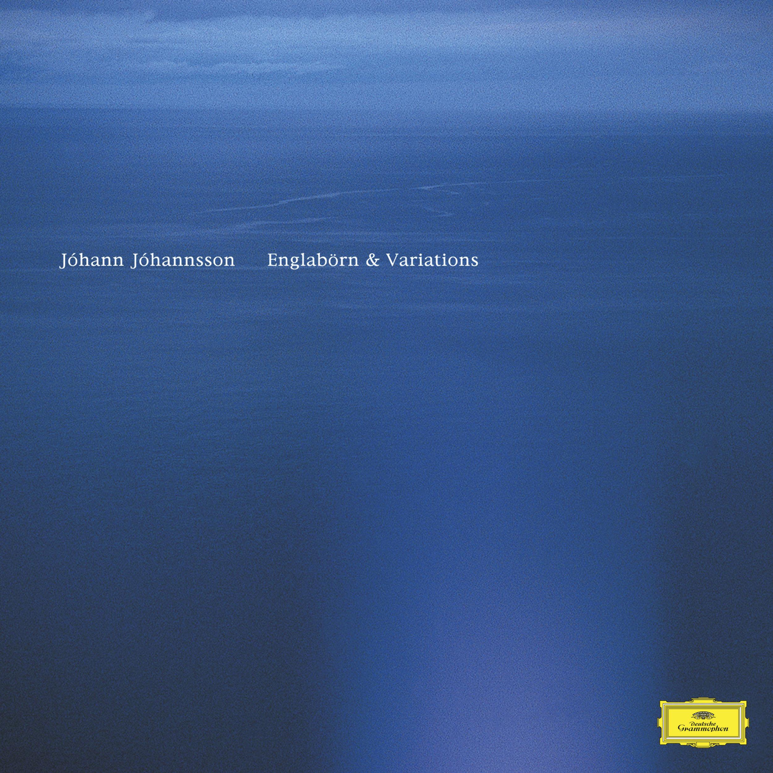 - Englabörn & VariationsJóhann Jóhannsson-- Programming, Musical Sound Design & Mix Engineer