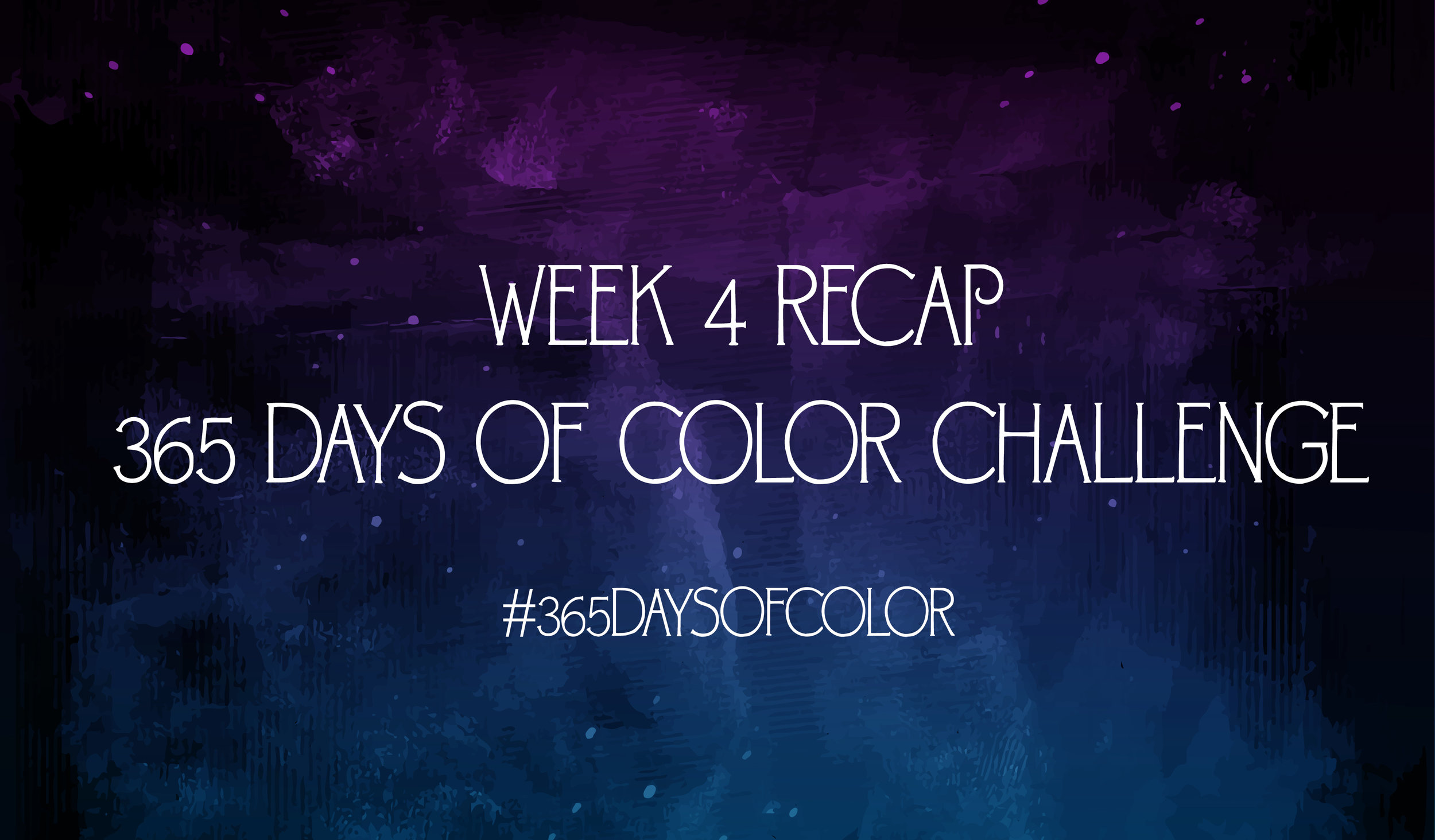 week 4 recap 365 days of color challenge