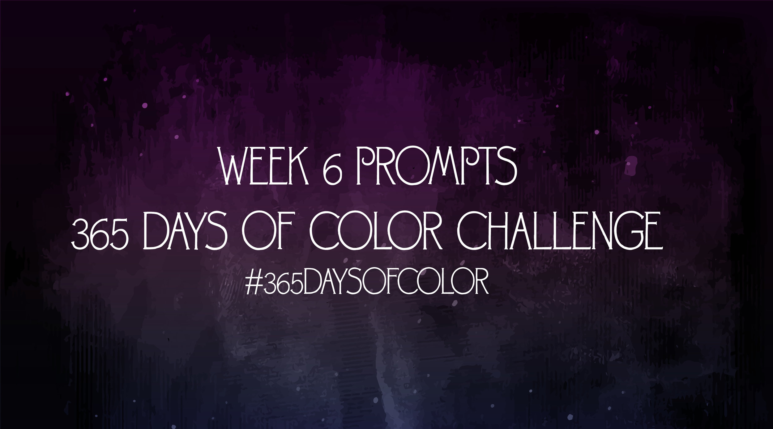 Week 6 art prompts for 365 days of color challenge