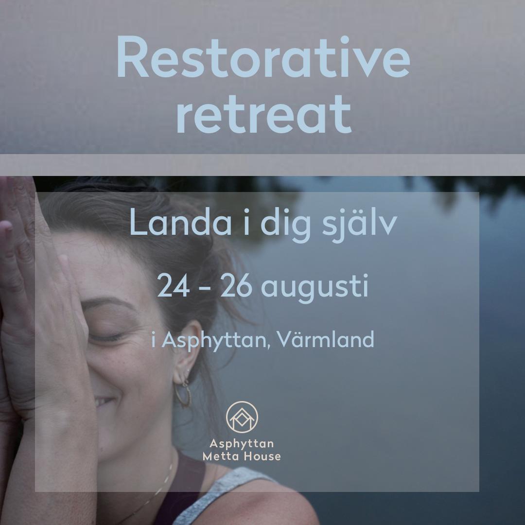 Restorative retreat - Sista helgen i augusti (24-26 augusti) co-hostar vi en retreat med Elin Sandberg (Yogadoktorn) och Anna Åkerlund. Restorative Yoga är en meditativ och terapeutisk form av yoga som handlar om att slappna av och skapa återhämtning, fysiskt, mentalt och själsligt.