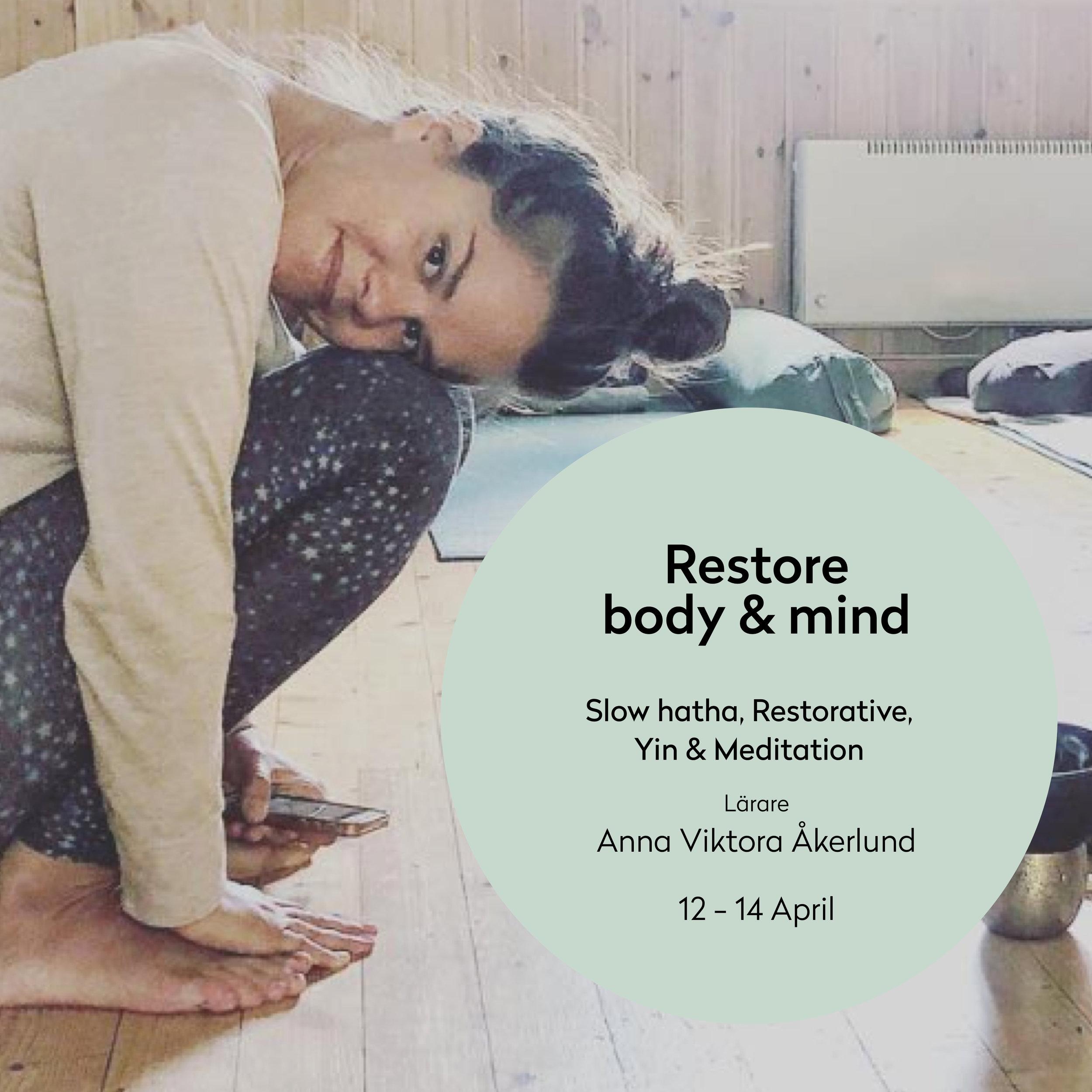 Restore body & mind - Helgen den 12 - 14 april är Anna Åkerlunds intention att skapa ett varmt utrymme för dig att att blicka inåt, känna efter och återskapa din egen balans i både kropp och sinne. Du får i lugn och ro ladda upp batterierna omgiven av vacker miljö med yoga (yin, restorative och slow hatha), meditation och fantastisk mat. Men framförallt, en helg där du bara får vara.Läs mer om retreatet här