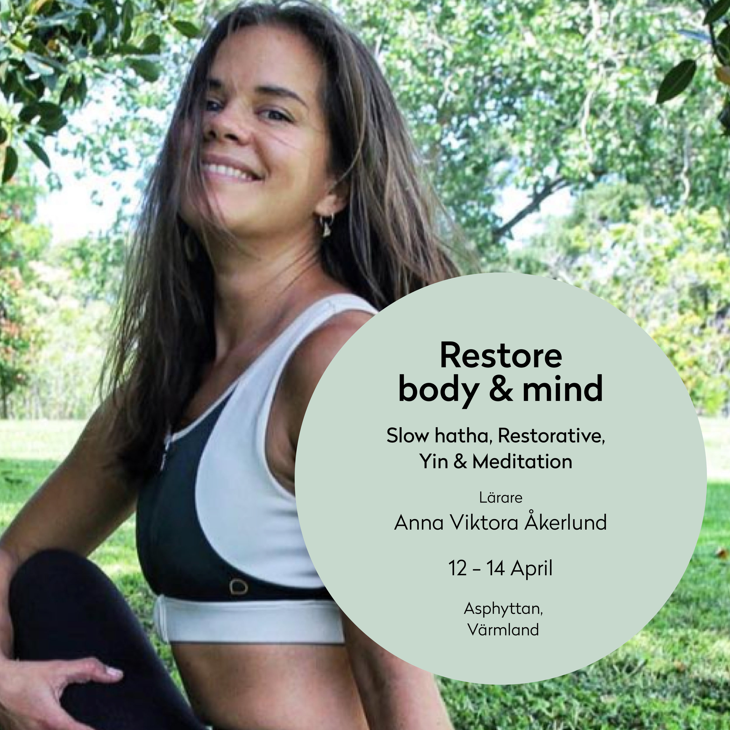 Restore body & soul - Welcome to a healing weekend (12-14 April) where you will be guided by the lovley teacher, Anna Viktoria, and experience your connection between your mind, body and soul through slow hatha, restorative, yin and meditation.Find more info here (in Swedish)