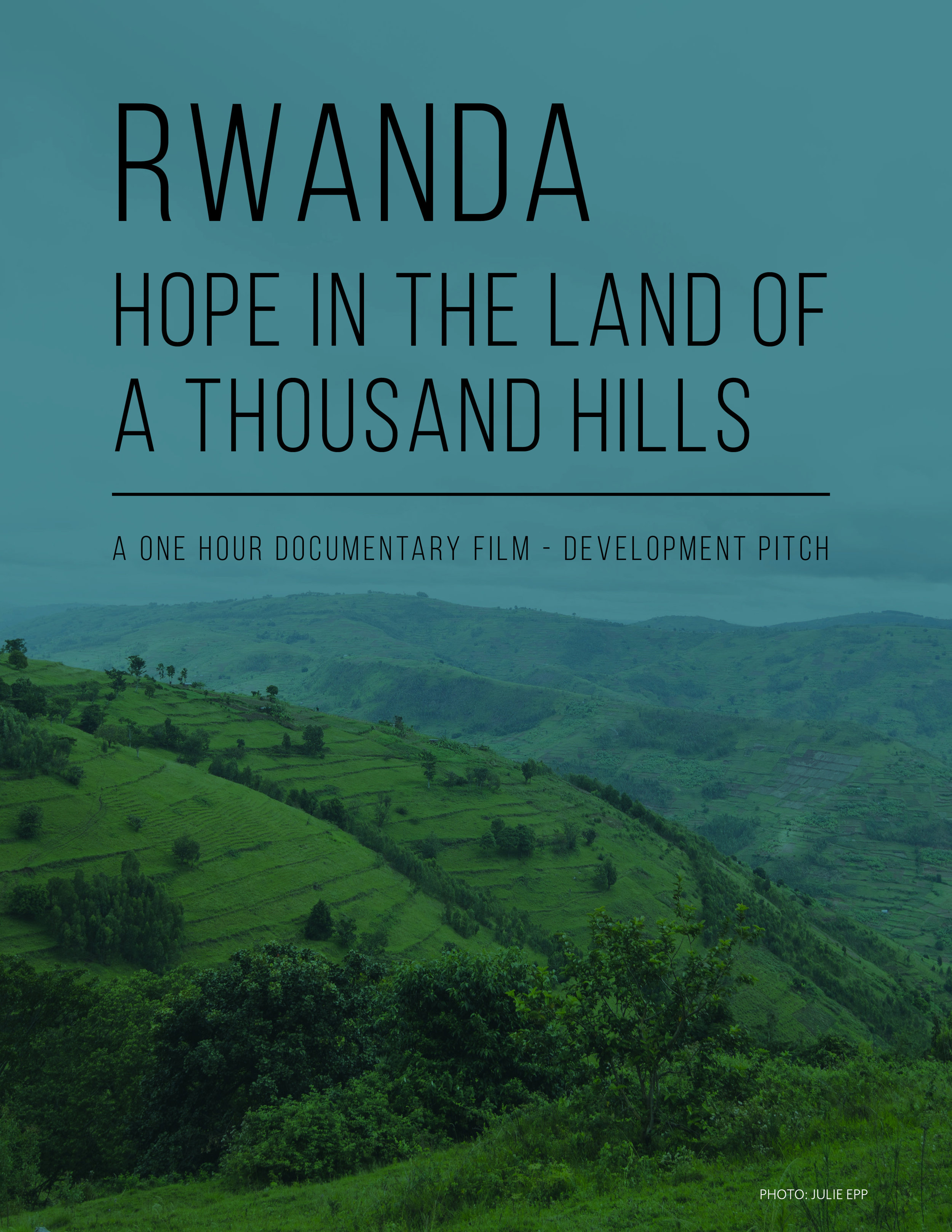 Hope in the Land of A Thousand Hills - Rwanda Documentary film pitch