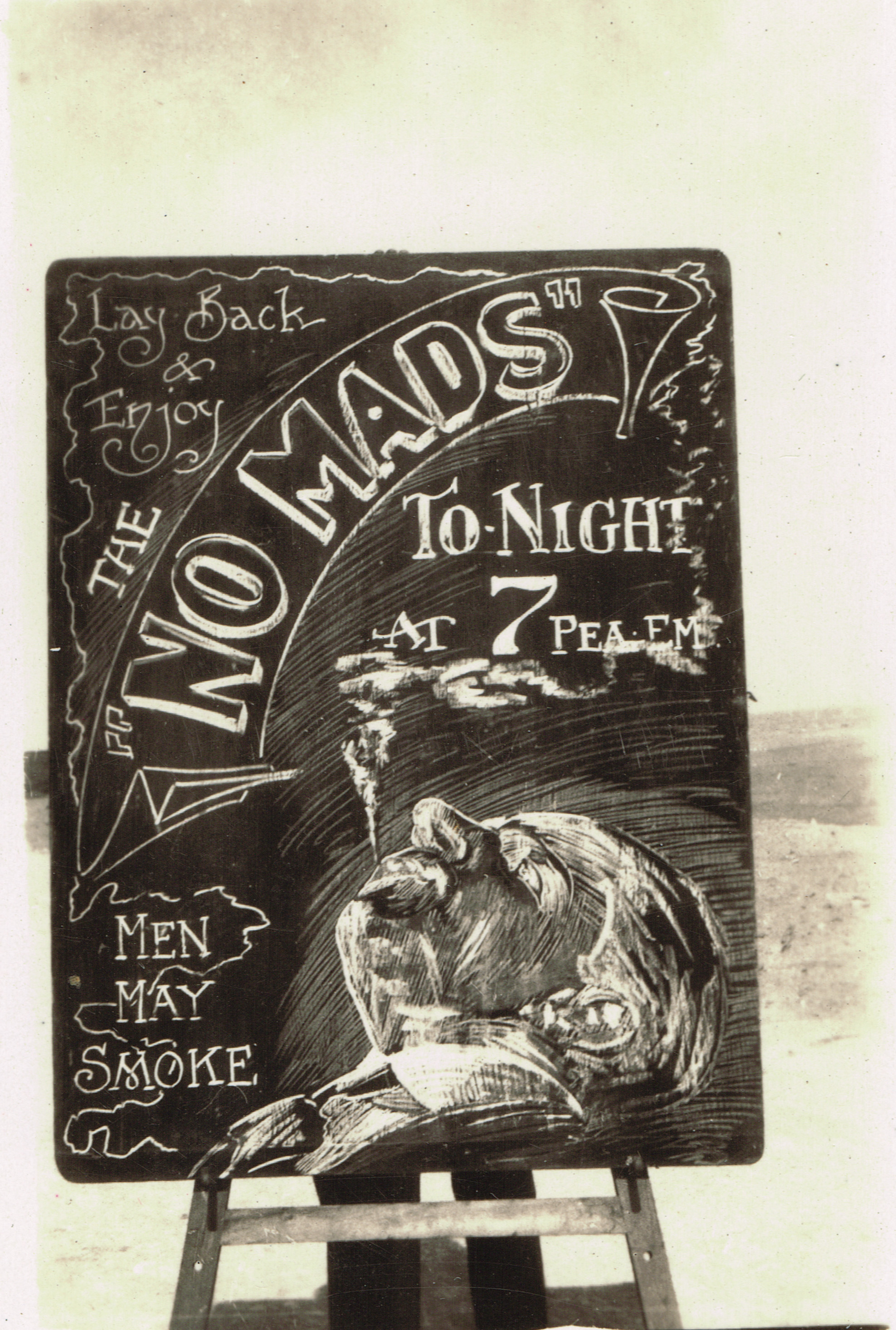 """Reg's chalkboard advertising The Nomads tonight, """"at 7 pea em"""" at Port Said Rest Camp in early 1916 or December to April 1919."""