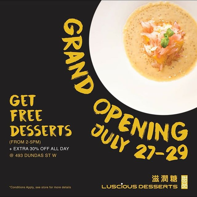 We are celebrating our GRAND OPENING and would love to have you join us!  On July 27 to 29 from 2 - 5 pm, get a free select signature dessert when you FOLLOW us on Instagram or LIKE our page on Facebook!  In addition, get 30% off your entire purchase on ALL THREE DAYS!  Tell all you friends - we will be waiting for you :) #lusciousdesserts #blogto #torontofood #foodforfoodies #eeeats #yyzeats #torontoeats #chinesedessert #styledemeats #grandopening #specialpromotion #limitedtime #limitedtimepromotion #freedessert #freedesserts #sweettooth #chinatown #糖水 #好吃 #好吃好喝I #chinatowntoronto #dessertsTO #desserttable