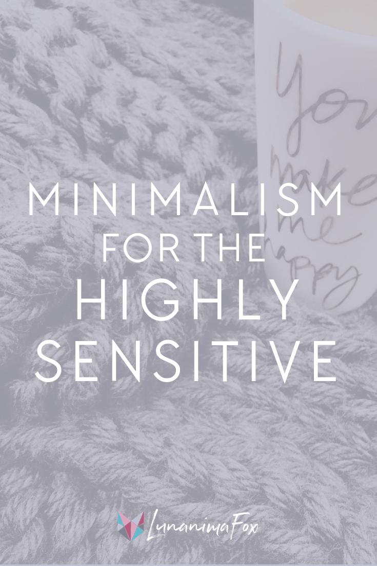 Minimalist ideas + tips | Simple living | Minimalism lifestyle tips | Minimalism benefits | Self development tips | Minimalism for Highly Sensitive | Highly Sensitive Person Traits