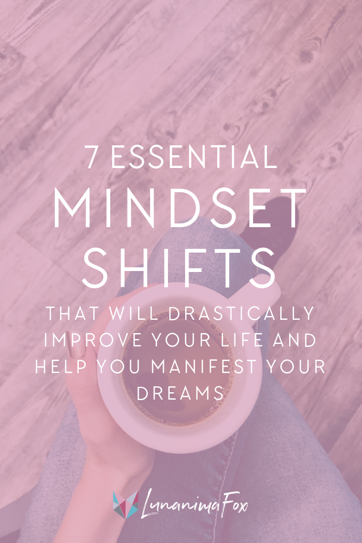 The seven simple and essential mindset shifts that will help you manifest your dreams and transform your life. If you love personal development and spiritual growth, you'll love adding these positive affirmations into your current daily mantras.