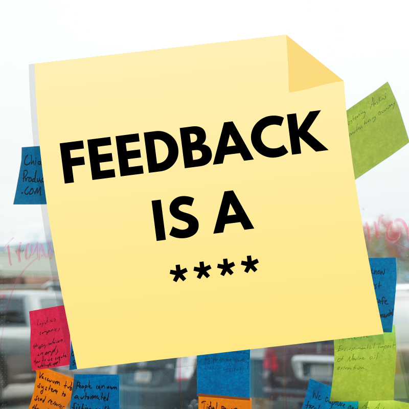 FEEDBACK IS A ____.png