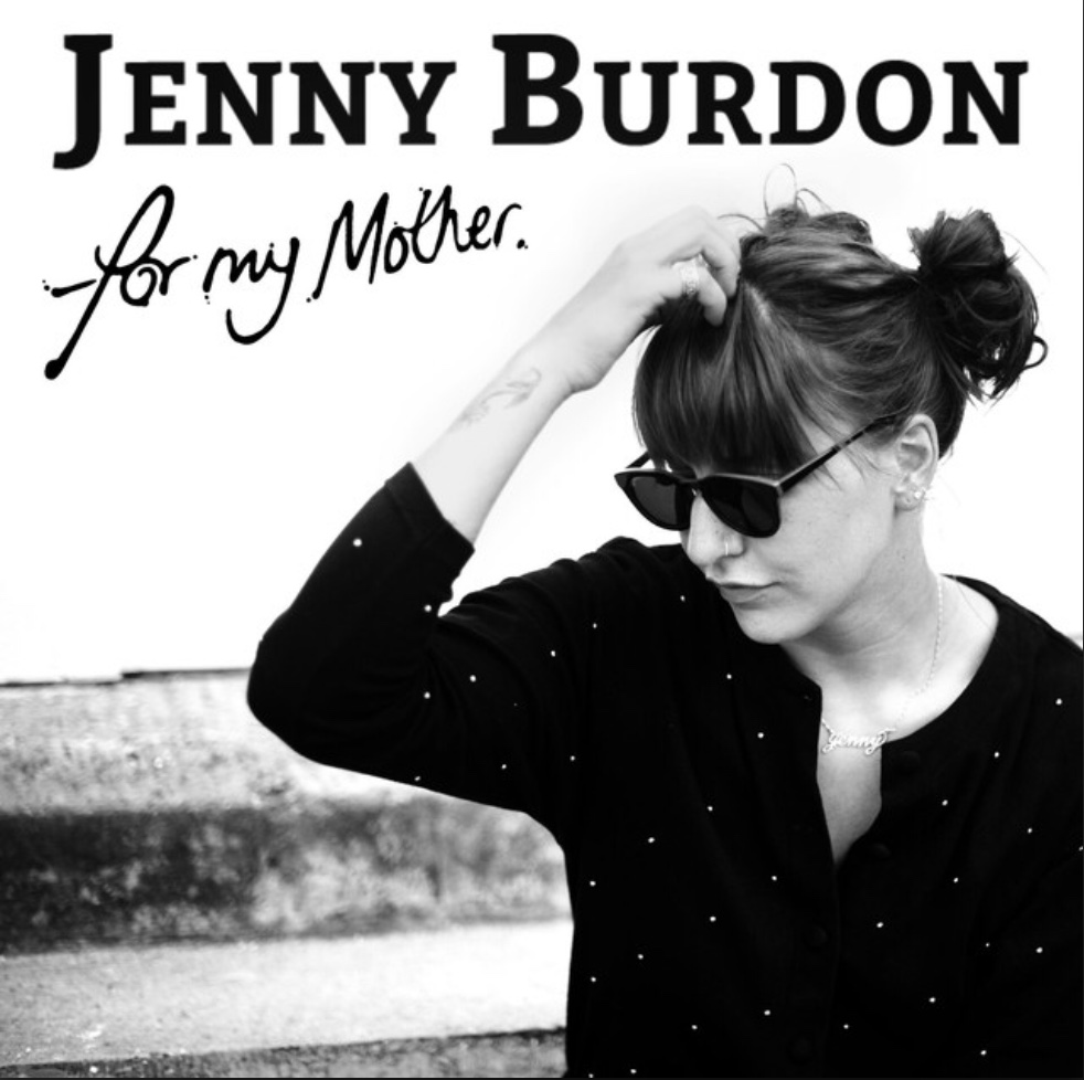 "Jenny Burdon ""For My Mother""- Producer and Mixer"