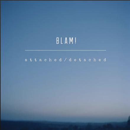 BLAM! - attached / detached