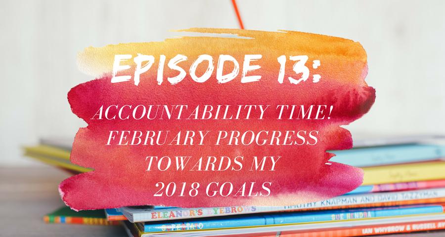 Active Purpose Podcast Episode 13_Accountability Time_February Progress Towards My 2018 Goals