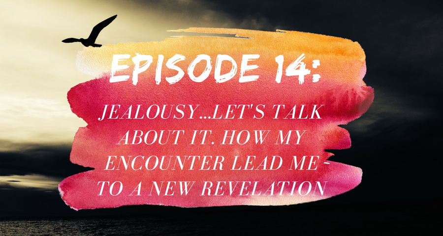 Activate Purpose Episode 14: Jealousy...Let's Talk About It. How My Encounter Led Me to a Key Revelation