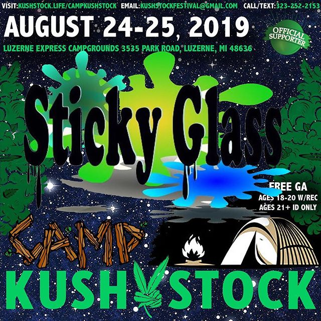 Who's ready? @sticky_glass will be at⁠ .⁠ @CampKushstock⁠ Sat/Sun, August 24/25, 2019⁠ at the Luzerne Express Campgrounds⁠ 21+ w/ Valid Photo ID ONLY⁠ 18-20 w/ Valid Photo ID & Valid Medical Recommendation⁠