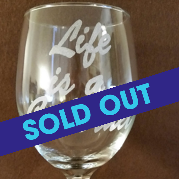 Life is a Cabernet Sold Out.png