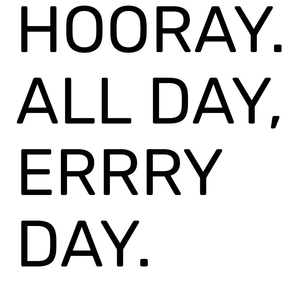 HOORAY ALL DAY.jpg