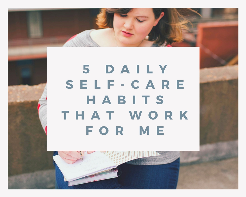 5 Daily Habits that work for me.jpg