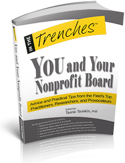 You and Your Nonprofit Board: Advice and Practical Tips from the Field's Top Practitioners, Researchers, and Provocateurs edited by Terrie Temkin