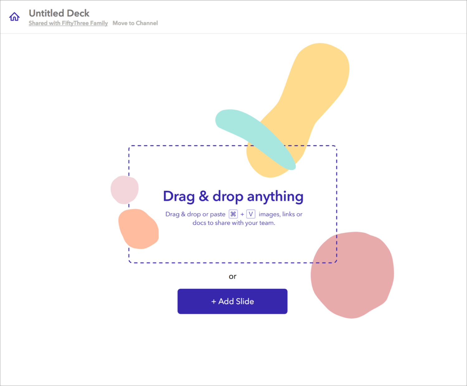 Drag and drop anything into Paste. Ask anyone on your team to contribute.