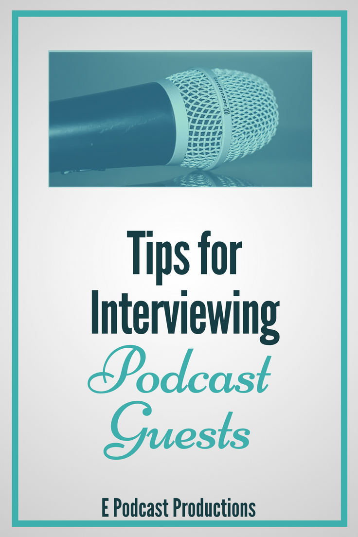 Tips for Interviewing Podcast Guests