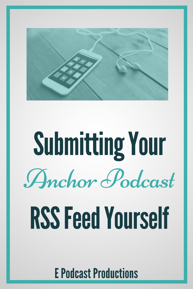 How to Submit Your Anchor RSS Feed to Podcast Players Yourself