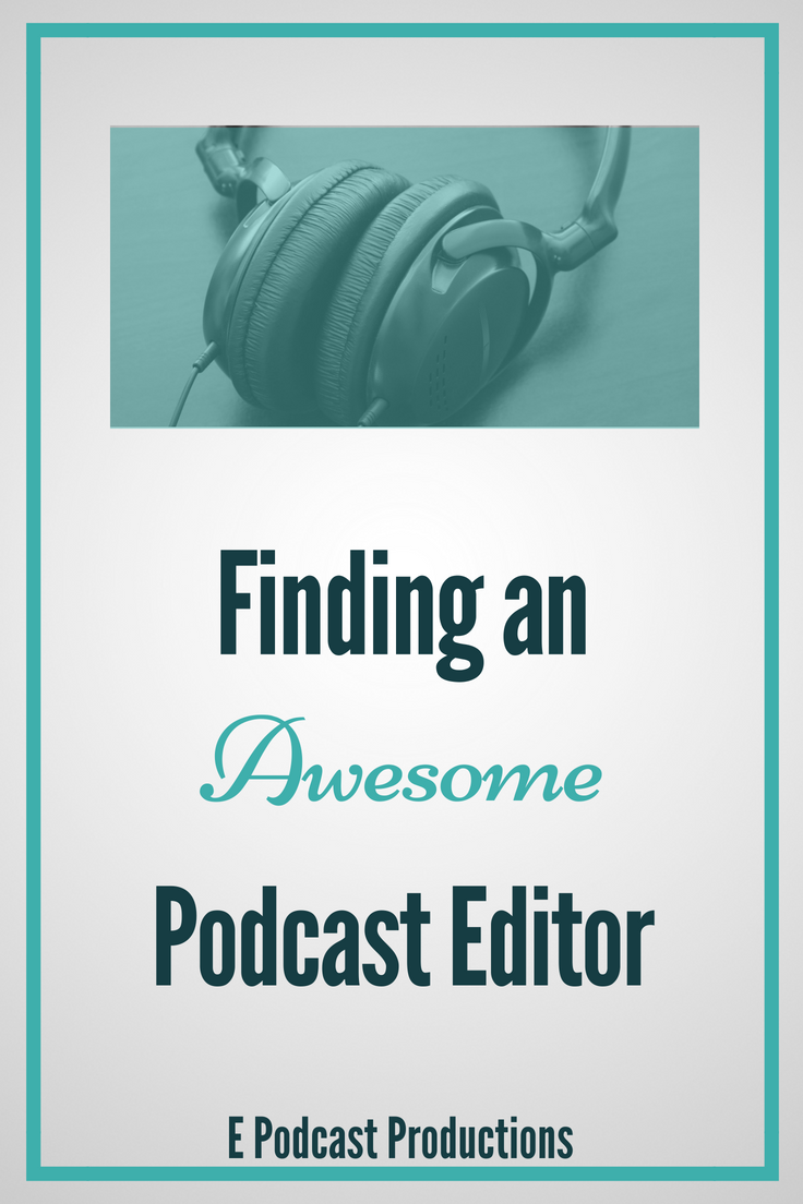 Finding-an-Awesome-Podcast-Editor.png