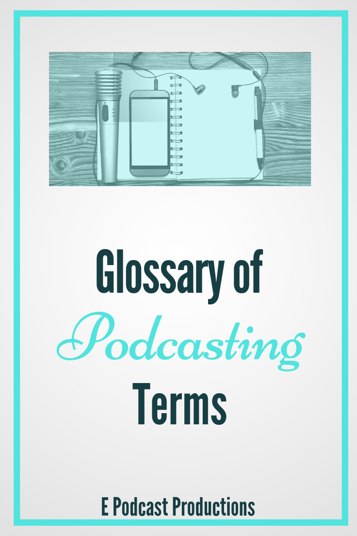 Glossary of Podcasting Terms (2019)