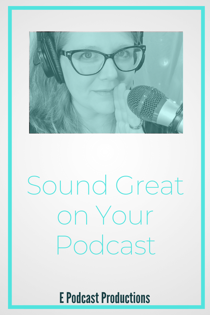 Sound Great On Your Podcast