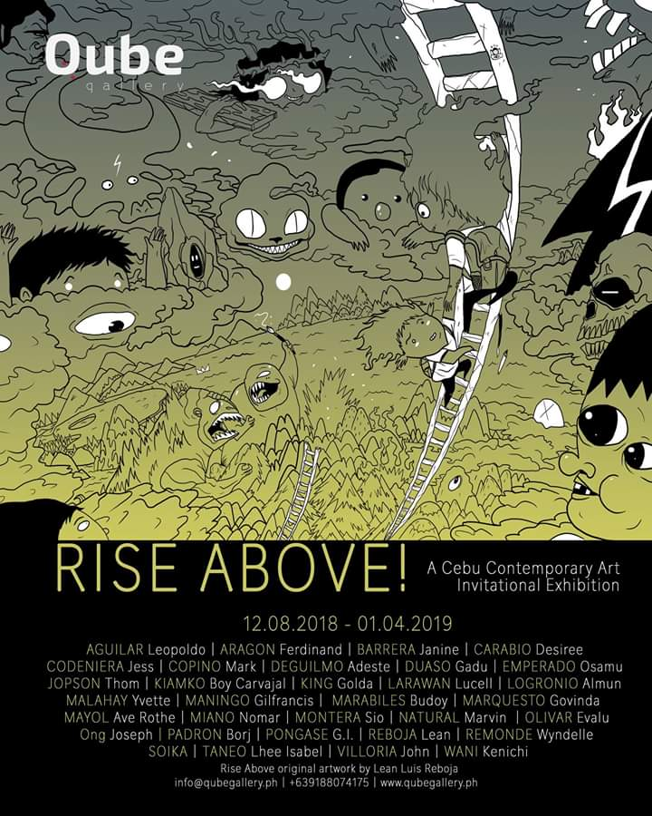 """"""" RISE ABOVE """", a year end group show by QUBE GALLERY here in Cebu City, Philippines along with Cebu's awesome contemporary creatives. Opening this Dec. 8, 2018."""