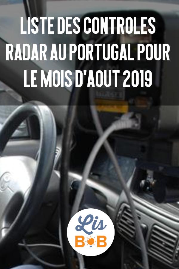 Voici la liste des contrôles radars pour le mois d'Août 2019 au Portugal