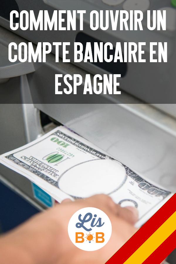 Découvrez comment ouvrir une compte bancaire en Espagne