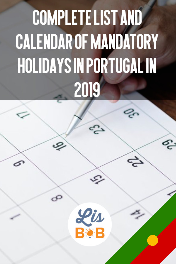 Here is the list and calendar of mandatory holidays in Portugal in 2019