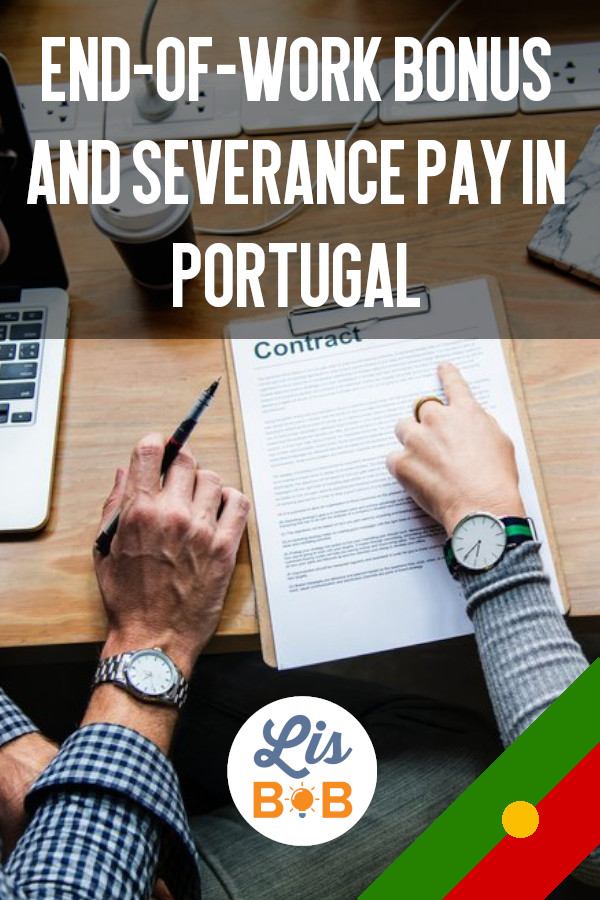 You will know everything about end-of-work bonus and severance pay in Portugal