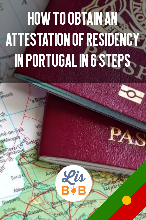 How to obtain an attestation of residency in Portugal in 6 steps