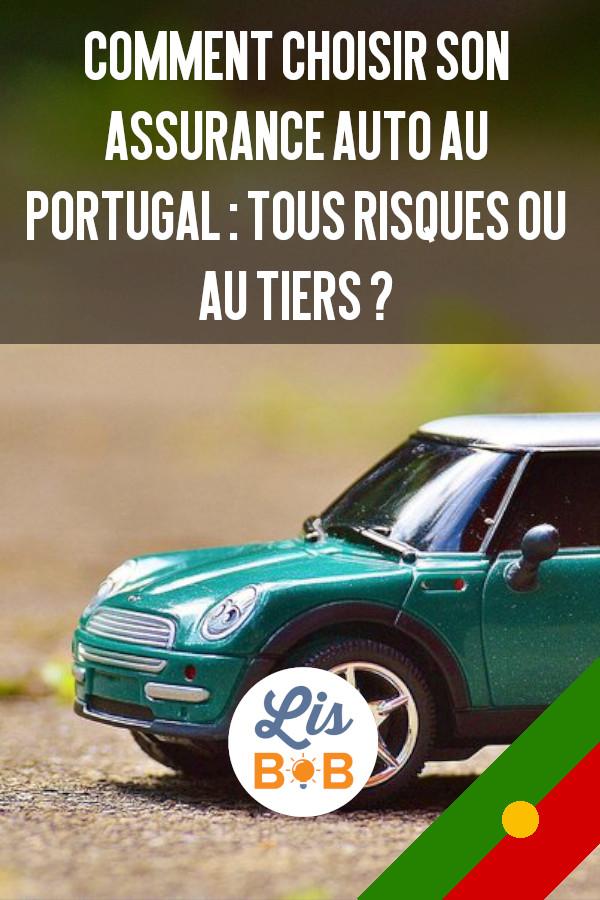 Tout ce que vous devez savoir sur l'assurance automobile au tiers ou tous risques au Portugal