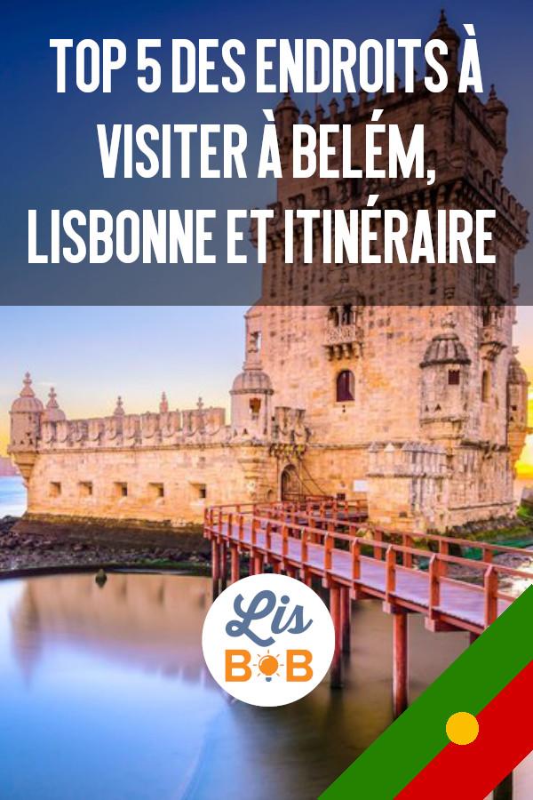 Visiter le quartier de Belém à Lisbonne est une expérience hors du temps