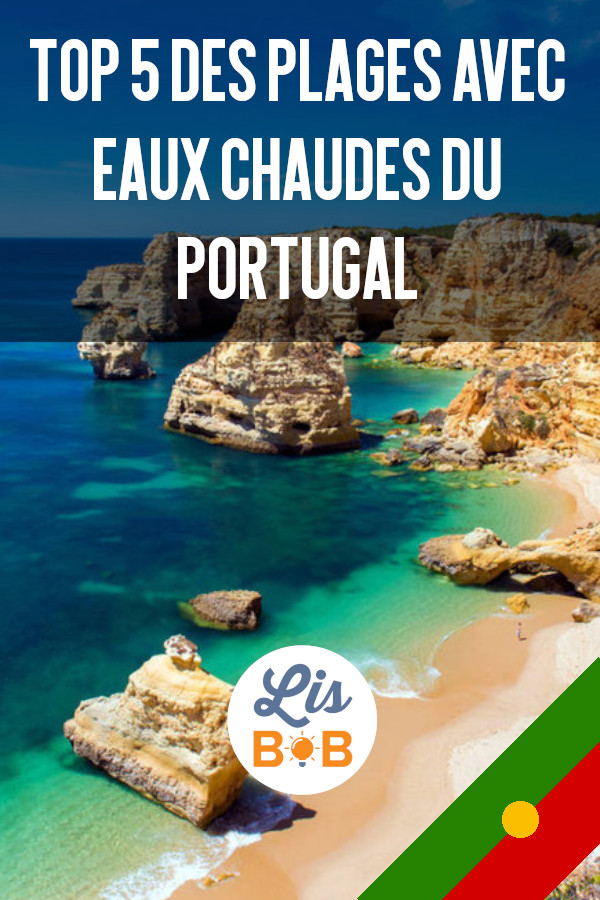 top 5 plage chaude portugal
