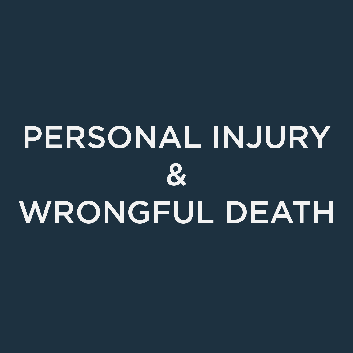 Personal Injury / Wrongful Death