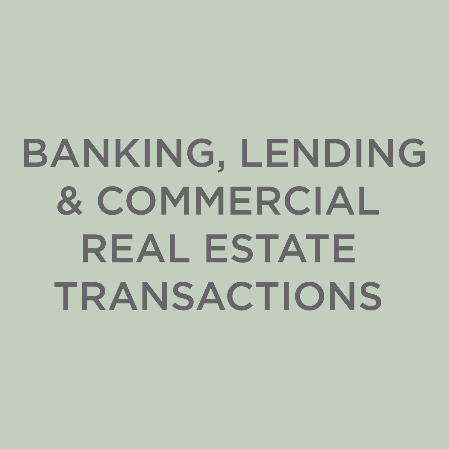 Banking, Lending and Commercial Real Estate Transactions
