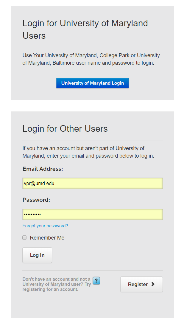 - UMD Applicants can login with their UMD credentials. Other applicants can register new accounts (see button near the bottom of the login page). If they have difficulties, they can reach out to Hana Kabashi at hkabashi@umd.edu with any issues.