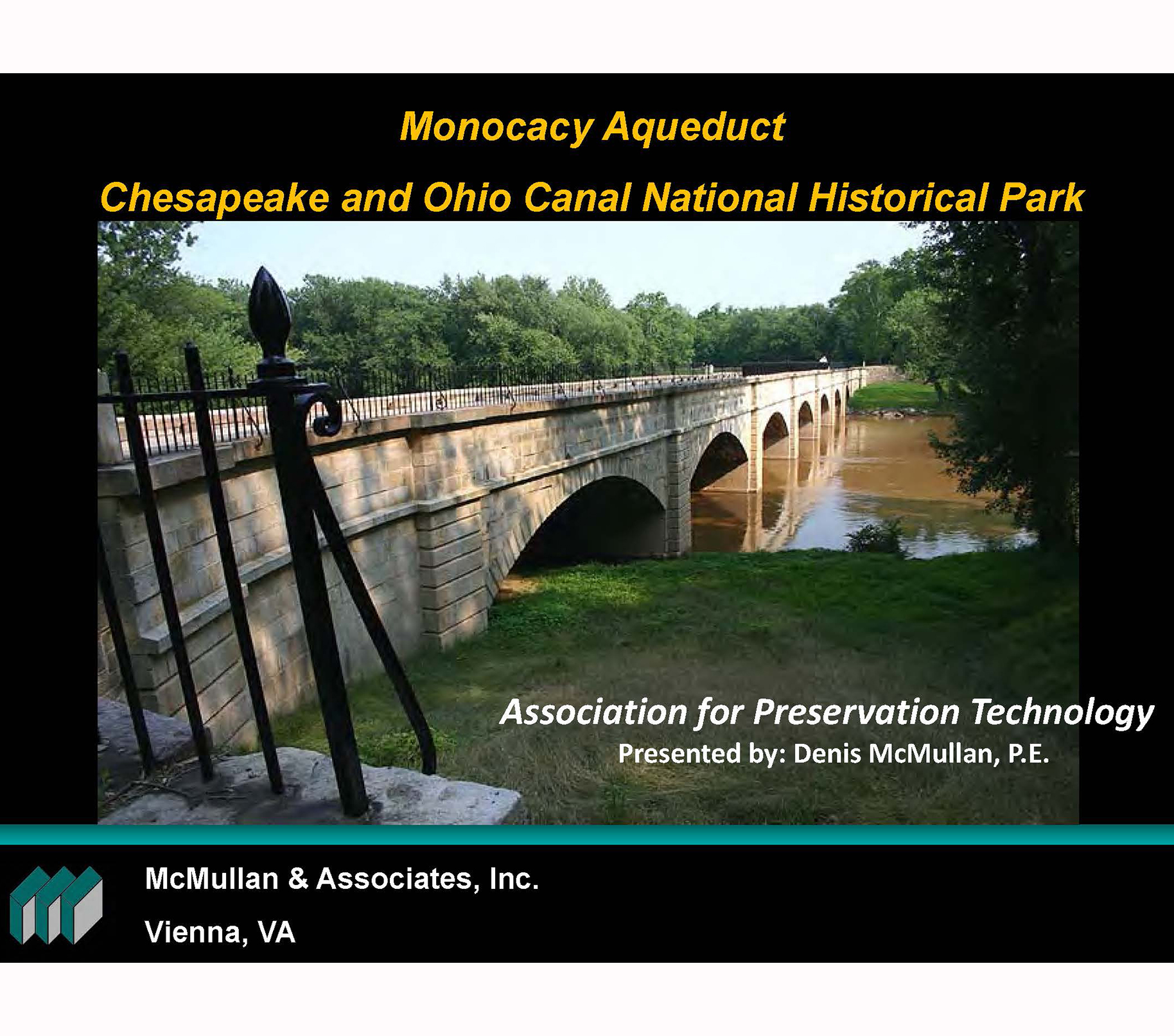 Monocacy Aqueduct, C&O Canal   Presentation for Association of Preservation Technology  Presented by    Denis McMullan, PE