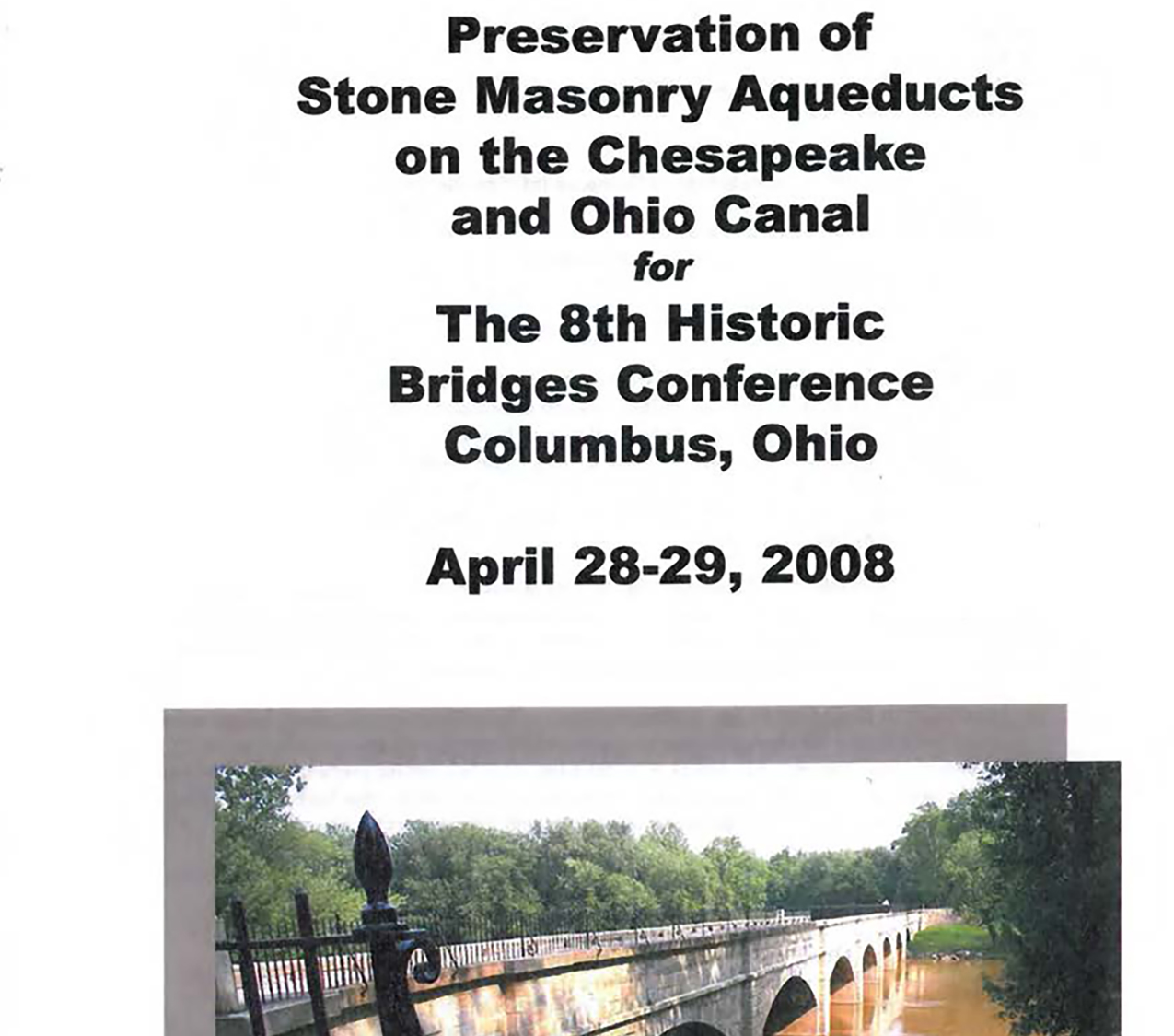 Preservation of Stone Masonry Aqueducts on the C&O Canal   White Paper for 8th Historic Bridges Conference  Co-authored by  Denis McMullan, PE  and  Douglas Bond, PE, SE