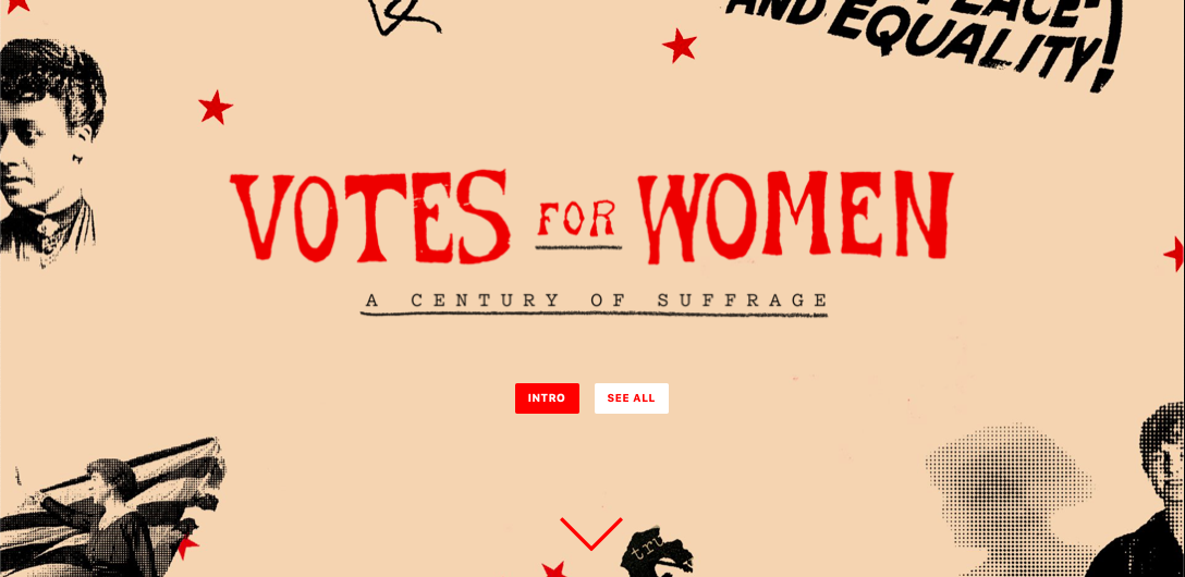 """Votes For Women: A Century of Suffrage""    Source: The Atlantic"