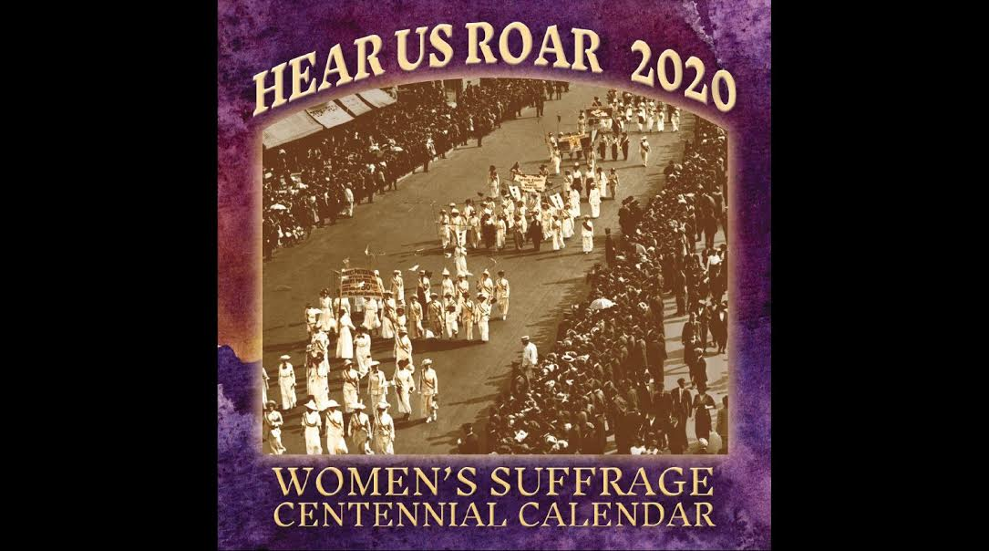 Product: Hear Us Roar - 2020 Womens Suffrage Centennial Calendar    Vendor: Syracuse Cultural Workers