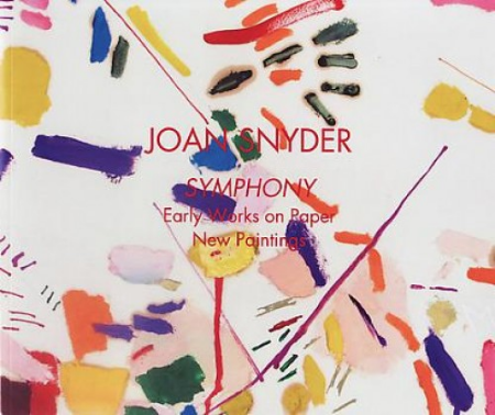 Joan Snyder: Symphony: Early works on Paper New Paintings - Exhibition catalogue, artist diary entries, Gering & Lopez, NYC, 2013.