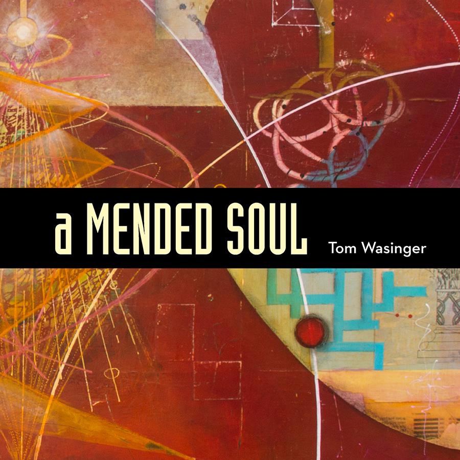 Tom Wasinger A Mended Soul cov final 900.jpg