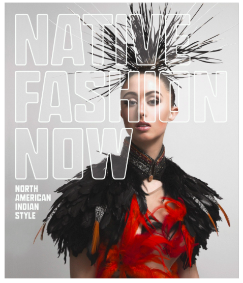 Native Fashion Now - North American Indian Style Book -