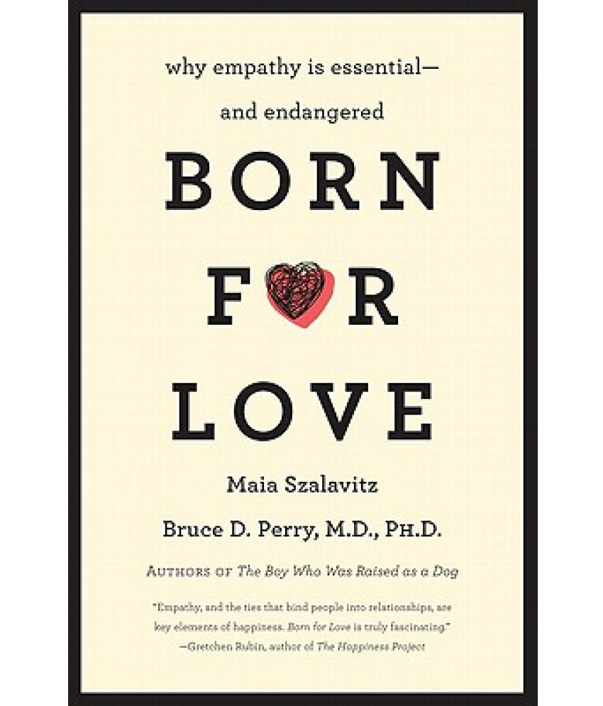 https://www.amazon.com/Born-Love-Empathy-Essential-Endangered-ebook/dp/B003D20RRI/ref=sr_1_1?keywords=born+for+love&qid=1566419834&s=books&sr=1-1