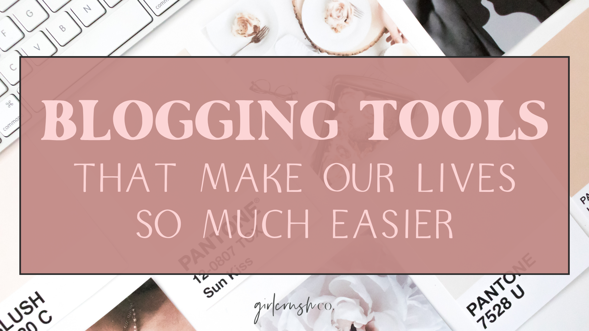 blogging tools that make our lives so much easier