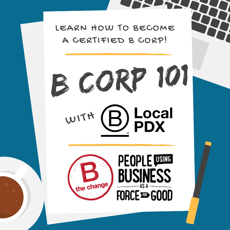 B Corp 101 from B Local PDX - learn about B Corp Certification