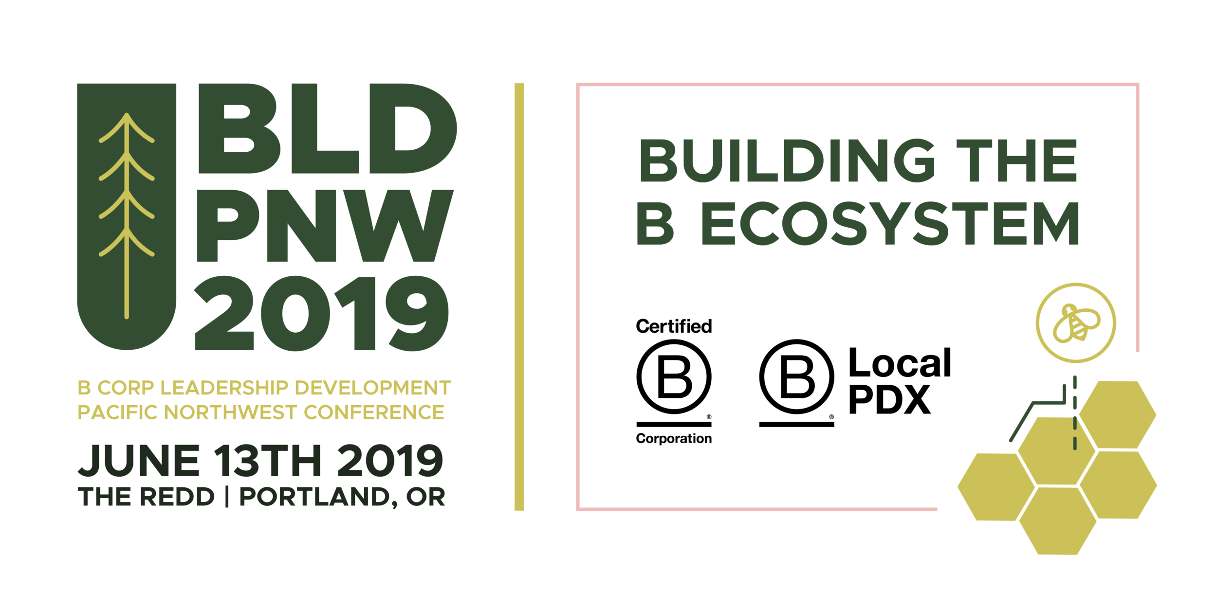 B Corp Leadership Development Conference Pacific Northwest (BLD PNW) 2019 - Building the B Ecosystem. June 13, 2019 at The Redd on Salmon in Portland, Oregon.